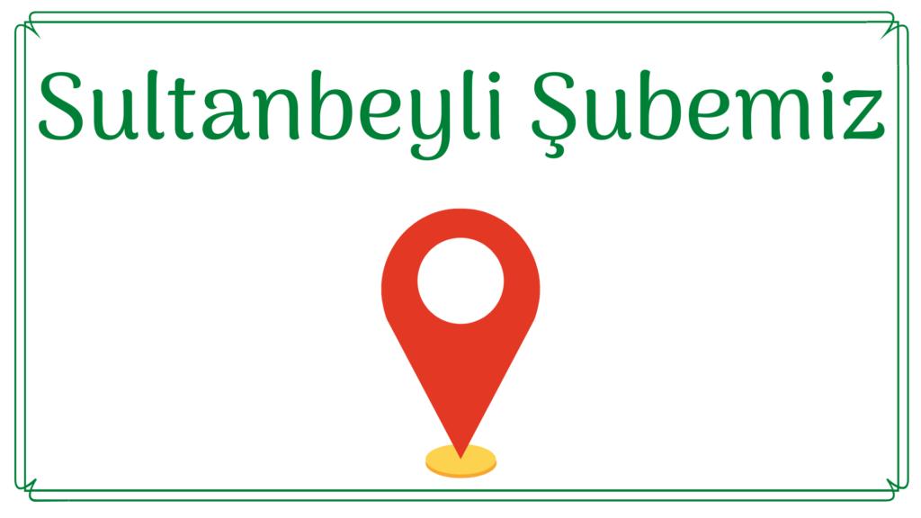 Sultanbeyli Şubemiz
