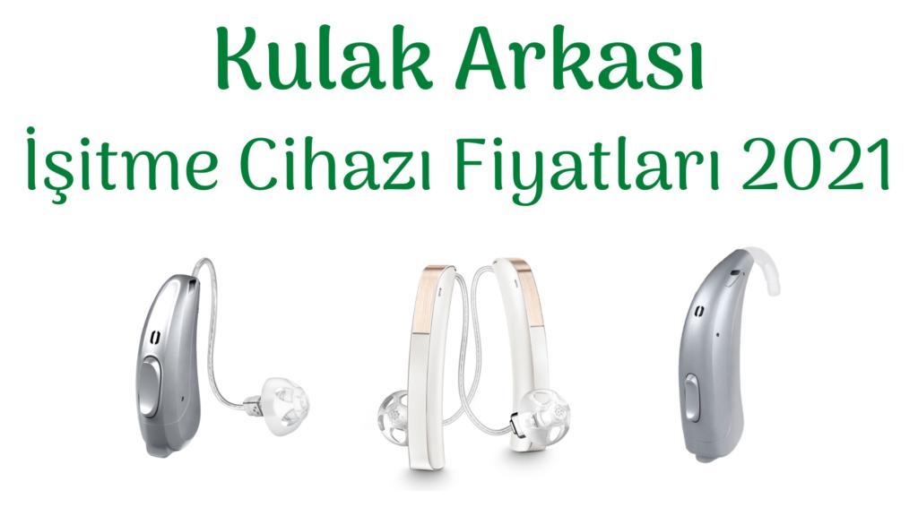 Kulak Arkası İşitme Cihazı Fiyatları 2021